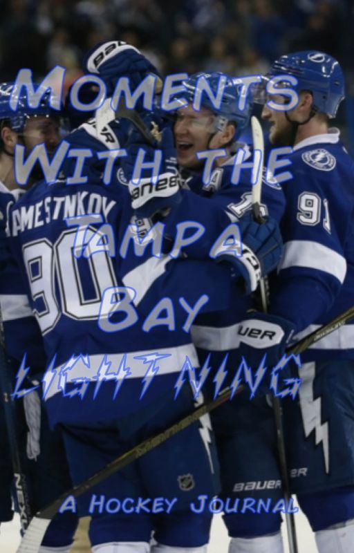 Moments With The Lightning: A Hockey Journal by EvelynaKitty