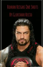Roman Reigns One Shots [COMPLETED] by romanslittleone
