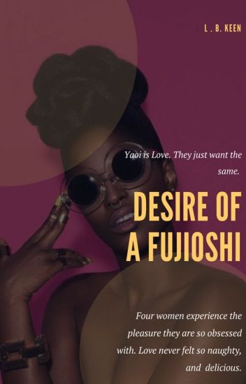 Fujioshi (Diaries of lust)bwwm/ambw