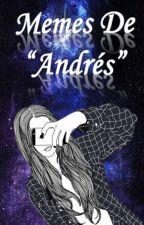 """Memes De """"Andrés"""" by MusicRainbow"""