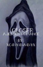 Closer ☞ Audrey Jensen Romance by xC-R-Y-B-A-B-Yx
