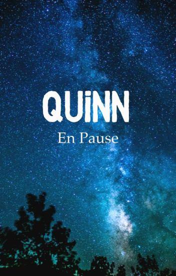 QUINN [en pause]
