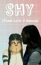Shy (Jared Leto X Reader) by my_chemical_revenge