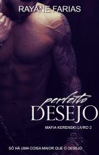FOR DESIRE TO YOU - Mafia Kerenski Livro 2 by angelfranciscaa