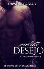 Perfeito Desejo - Mafia Kerenski Livro 2 by RFFarias