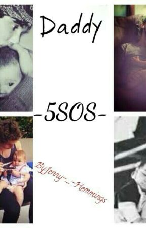 Daddy -5 Seconds Of Summer- by Jenny-_-Hemmings