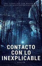 Contacto con lo inexplicable by Azulus