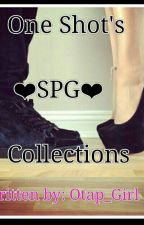 One Shot'S (SPG) Collection's by Otap_Girl