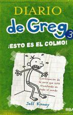 El diario de greg 3: Esto es el colmo by DennisGonFlo
