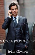 O Idiota Do Meu Chefe by djddjfdkdjdjdkejdfkd