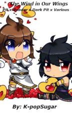 The Wind in Our Wings (Pit x Dark pit x reader) by K-popSugar