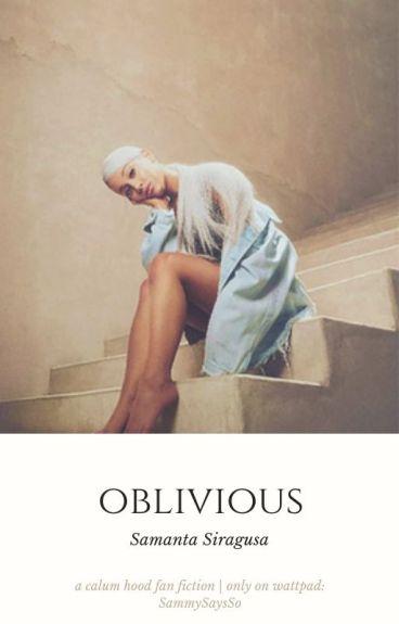 Oblivious | Calum Hood AU