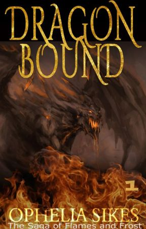 Dragon Bound - The Saga of Flames and Frost by opheliasikes