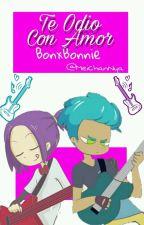 Te Odio con Amor «BonxBonnie» #FNAFHS by -FxrMai-