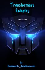 Transformers Roleplay by Comments_Smokescreen