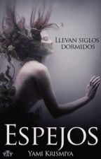 Espejos [Proximamente] by YamiKriss