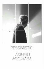 水原明宏 - Pessimistic. by a_mizuhara