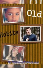 Old Habits Dinah/You by TheDragonToMyUnicorn