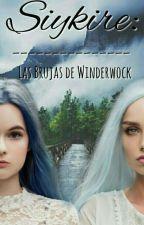 Siykire: Las brujas de Winderwock by ElfinaDeAzucar