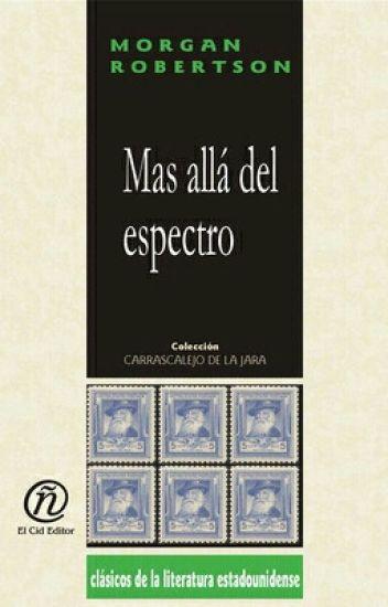 Más Allá Del Espectro - juliolafuente79 - Wattpad