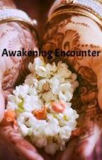Awakening Encounter by ReflectiveBeauty