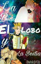La Bella,el lobo y la Bestia by EahRDCQ