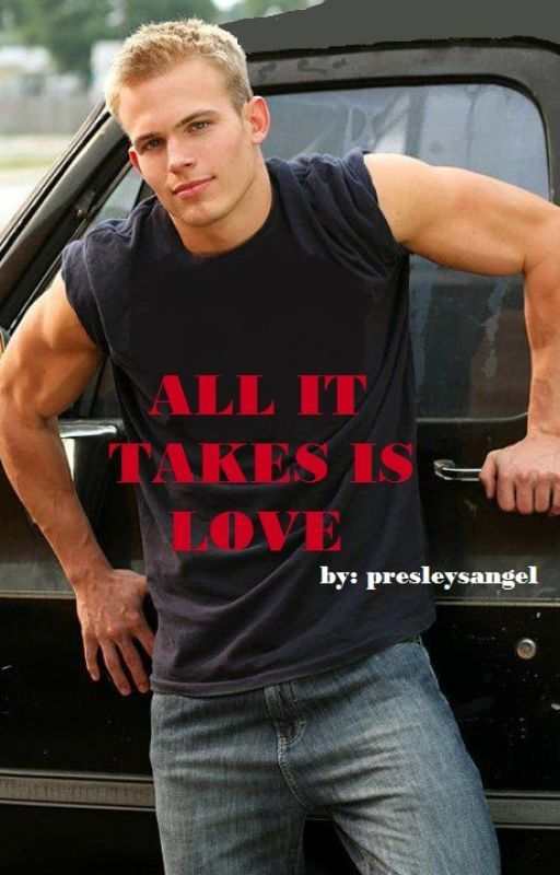ALL IT TAKES IS LOVE by presleysangel