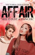 "Affair - ""She is just a dancer."" 