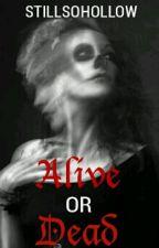 Alive or Dead by StillSoHollow