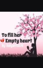 To Fill Her Empty Heart by aaliyah115576
