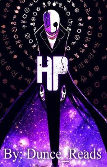 HP (W.D. Gaster x Reader)