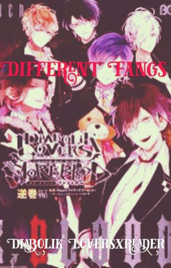 Different Fangs: Diabolik Lovers x reader - Eleniel Green Leaf - Wattpad