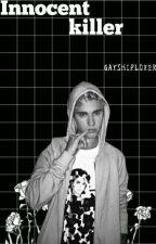 innocent killer | Jastin  by Gayshiplover