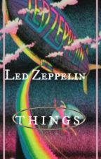●Led Zeppelin●  ⓣⓗⓘⓝⓖⓢ by Rock_And_Roll60s