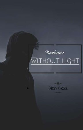 The Darkness Without Light by shadowhunter8525