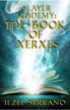 Slayer Academy: The Book of Xerxes (Book 2 of Slayer Academy) by Corgi_Planthead