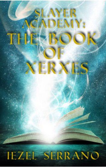 Slayer Academy: The Book of Xerxes (Book 2 of Slayer Academy)