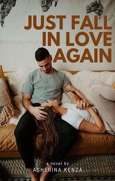 Just Fall In Love Again (Completed)