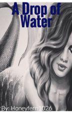 A Drop of Water {Fred Weasley} by Honeyfern1026