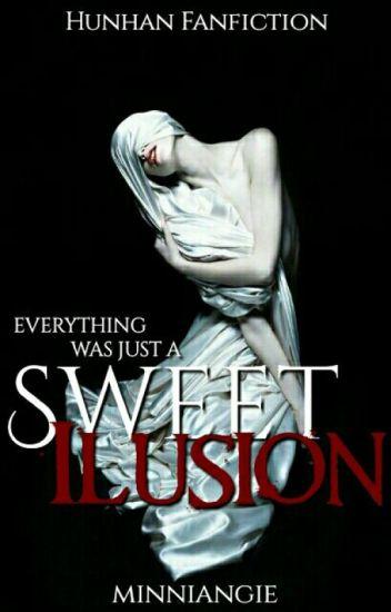 Sweet Ilusion ÷ HunHan