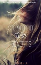 Stepbrother With Benefits  by amanda_author_28