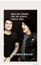Some Rad Frerard Fics You Should Totally Read by skinnybruisedboy