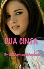 DUA CINTA by MayasariBlue