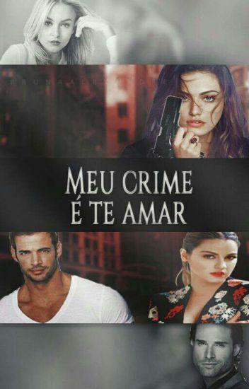 Meu crime é Te Amar [EM REVISÃO]