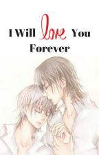 I Will Love You Forever by muxhlxve