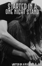 Started with a One Night Stand by AndiEvil