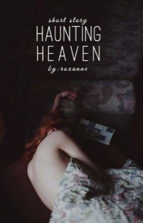 Haunting Heaven  by bubbleblast27