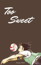 Too Sweet (Nishinoya X reader) by Purple_Potion