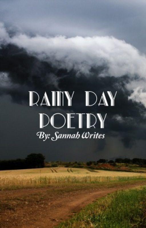 Rainy Day Poetry by SannahWrites