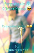 Preguntale A El Chico Fresa by MariferPerez755